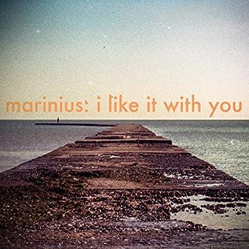 I Like It with You