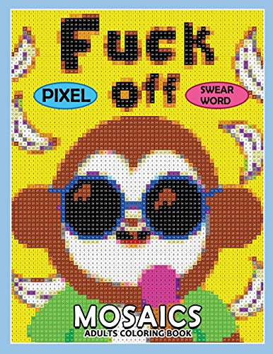 Swear Word Pixel Mosaics Coloring Books: Color by Number for Adults Stress Relieving Design Puzzle Quest