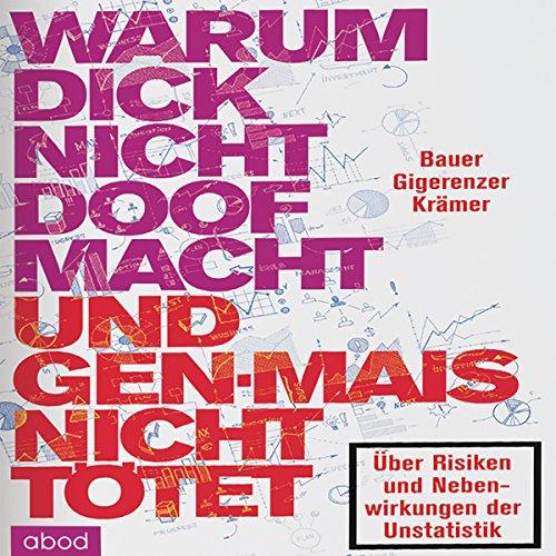 Warum dick nicht doof macht und Genmais nicht tötet Audiobook By Gerd Gigerenzer, Thomas Bauer, Walter Krämer cover art