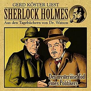 Der mysteriöse Tod eines Politikers     Sherlock Holmes - Aus den Tagebüchern von Dr. Watson              Autor:                                                                                                                                 Gunter Arentzen                               Sprecher:                                                                                                                                 Gerd Köster                      Spieldauer: 48 Min.     15 Bewertungen     Gesamt 4,1