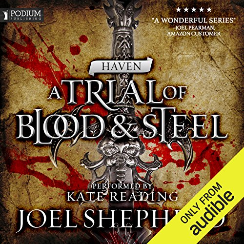 Haven     A Trial of Blood and Steel, Book 4              By:                                                                                                                                 Joel Shepherd                               Narrated by:                                                                                                                                 Kate Reading                      Length: 23 hrs and 12 mins     12 ratings     Overall 5.0