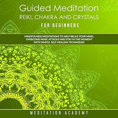 Guided Meditation, Reiki, Chakra and Crystals for Beginners Titelbild