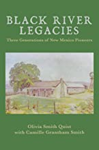 Black River Legacies: Three Generations of New Mexico Pioneers