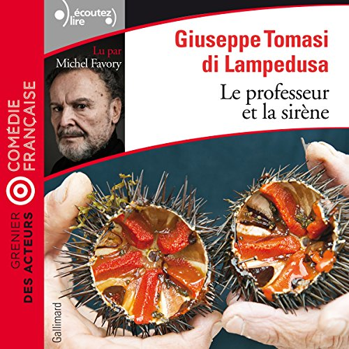 Le professeur et la sirène     Grenier des acteurs              By:                                                                                                                                 Giuseppe Tomasi di Lampedusa                               Narrated by:                                                                                                                                 Michel Favory                      Length: 1 hr and 9 mins     Not rated yet     Overall 0.0