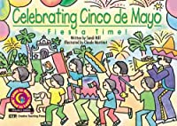 Celebrating Cinco De Mayo: Fiesta Time! (Learn to Read Read to Learn Holiday Series)