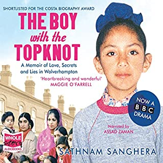 The Boy with the Topknot                   By:                                                                                                                                 Sathnam Sanghera                               Narrated by:                                                                                                                                 Assad Zaman                      Length: 11 hrs and 54 mins     27 ratings     Overall 4.6