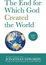 The End for Which God Created the World: Updated to Modern English