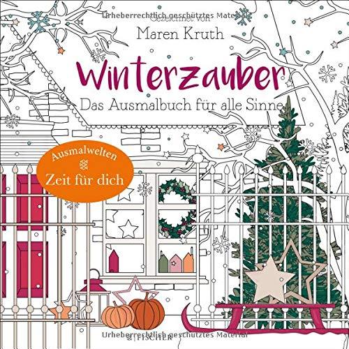 Winterzauber: Das Ausmalbuch für alle Sinne (Malbuch für Erwachsene)