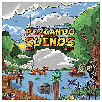 Pezcando Sueños (feat. GoldoK)