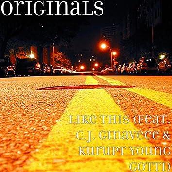 Like This (feat. C.J. Ginavece & Kurupt Young Gotti)