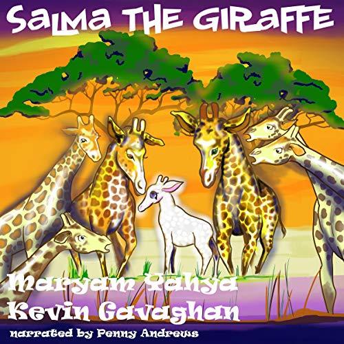 Salma the Giraffe                   De :                                                                                                                                 Maryam Yayha,                                                                                        Kevin Gavaghan                               Lu par :                                                                                                                                 Penny Andrews                      Durée : 15 min     Pas de notations     Global 0,0