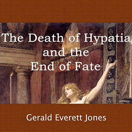 The Death of Hypatia and the End of Fate audiobook cover art