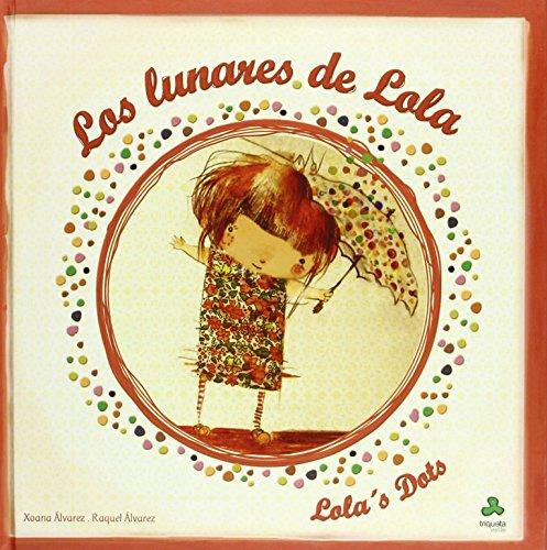 Los lunares de lola / lola's dots(+6 años) de Xoana Alvarez Martin (2 dic 2010) Tapa blanda
