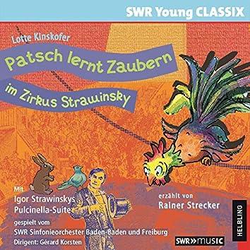 Patsch lernt Zaubern im Zirkus Strawinsky. SWR Young CLASSIX