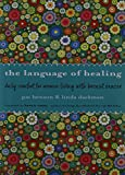 Language of Healing: Daily Comfort for Women Living with Breast Cancer Language of Healing (Gift for Women, For Readers of 50 Days of Hope)