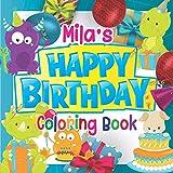 Mila's Happy Birthday Coloring Book: Personalised Birthday Gift Coloring Book For Kids Ages 4 - 8 (Personalised Birthday Coloring Books)