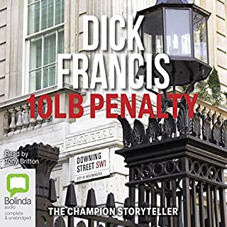 10-lb Penalty                   By:                                                                                                                                 Dick Francis                               Narrated by:                                                                                                                                 Tony Britton                      Length: 7 hrs and 53 mins     33 ratings     Overall 4.5