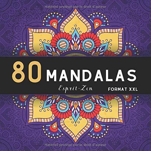80 MANDALAS format XXL: Livre de COLORIAGE anti-stress et relaxant / 80 MANDALAS authentiques UNIQUES à colorier / pour adultes et ados passionnés de ... de cadeau ORIGINALE / Offrir et faire plaisir
