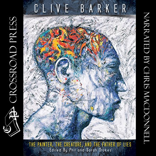 The Painter, the Creature, and the Father of Lies Audiobook By Clive Barker cover art