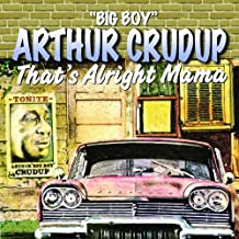 arthur crudup that's alright
