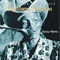 Sassy Mama by Big Mama Thornton (2005-05-03)