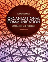 Organizational Communication: Approaches and Processes by Miller, Katherine (2014) Hardcover