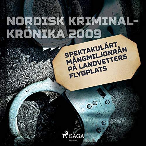 Spektakulärt mångmiljonrån på Landvetters flygplats audiobook cover art