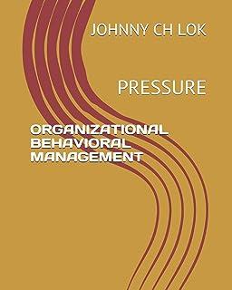 Organizational Behavioral Management: Pressure