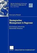 Strategisches Management in Regionen: Eine Analyse anhand des Stakeholder-Ansatzes (Schriften des Center for Controlling & Management (CCM)) (German Edition)