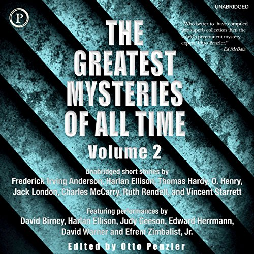 The Greatest Mysteries of All Time, Volume 2                   Written by:                                                                                                                                 Frederick Irving Anderson,                                                                                        Harlan Ellison,                                                                                        Thomas Hardy,                   and others                          Narrated by:                                                                                                                                 David Birney,                                                                                        Harlan Ellison,                                                                                        Judy Geeson,                   and others                 Length: 5 hrs and 23 mins     1 rating     Overall 3.0