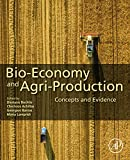 Bio-economy and Agri-production: Concepts and Evidence (English Edition)