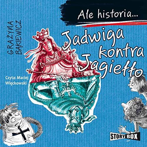 Jadwiga kontra Jagiełło audiobook cover art