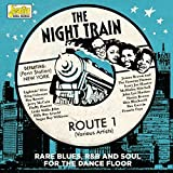 Night Train Route 1: Rare Blues R&B & Soul For The...