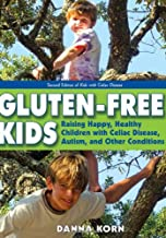 Gluten-Free Kids: Raising Happy, Healthy Children With Celiac Disease, Autism, and Other Conditions: Raising Happy, Health...