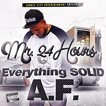 Everything Solid A.F.