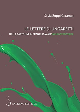 Le lettere di Ungaretti: Dalle cartoline in franchigia all'inchiostro verde