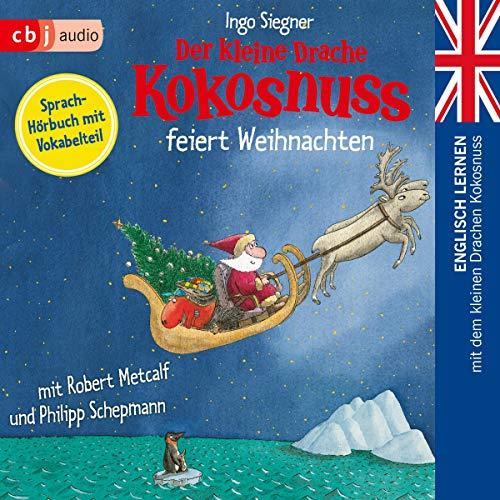 Der kleine Drache Kokosnuss feiert Weihnachten (Englisch lernen mit dem kleinen Drachen Kokosnuss 4) Titelbild