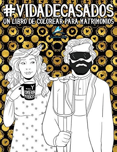 Vida de casados: Un libro de colorear para matrimonios
