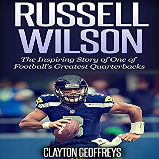 Russell Wilson: The Inspiring Story of One of Football's Greatest Quarterbacks audiobook cover art