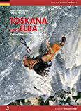 Toskana und Elba: Klettergärten und moderne Routen