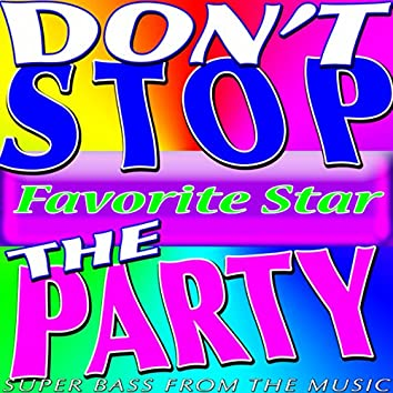 Don't Stop the Party (Super Bass from the Music)