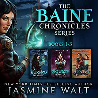 The Baine Chronicles Series, Books 1-3     Burned by Magic, Bound by Magic, Hunted by Magic              By:                                                                                                                                 Jasmine Walt                               Narrated by:                                                                                                                                 Laurel Schroeder                      Length: 20 hrs and 23 mins     113 ratings     Overall 4.4