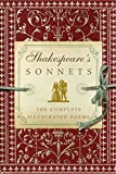 Shakespeare's Sonnets: The Complete Illustrated Edition - William Shakespeare