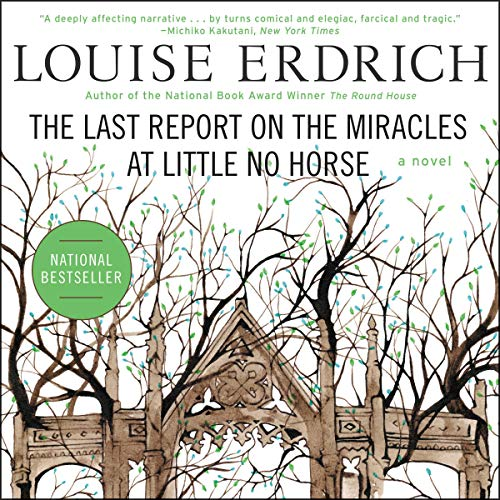 The Last Report on the Miracles at Little No Horse cover art