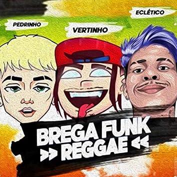 Brega Funk Reggae (feat. Mc Pedrinho & Eclético)