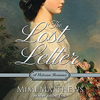 The Lost Letter     A Victorian Romance              By:                                                                                                                                 Mimi Matthews                               Narrated by:                                                                                                                                 Justine Eyre                      Length: 5 hrs     5 ratings     Overall 4.8