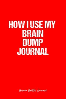 Humor Quotes Journal: Dot Grid Gift Idea - How I Use My Brain Dump Journal Humor Quotes Journal - Red Dotted Diary, Planner, Gratitude, Writing, Travel, Goal, Bullet Notebook - 6x9 120 pages