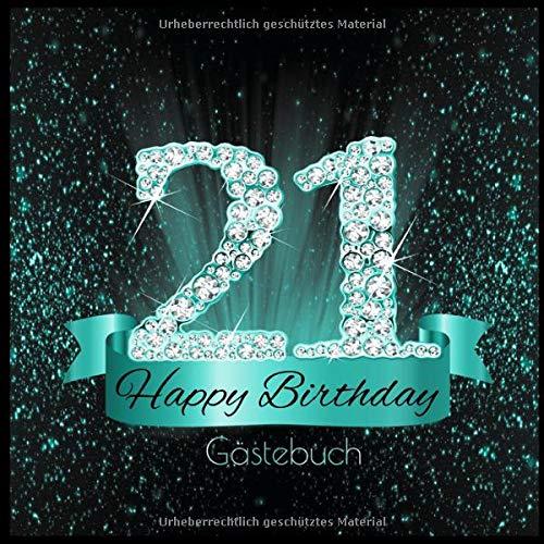 Gästebuch: 21 Happy Birthday I Edles Buch in Schwarz Türkis mit Diamanten I für 60 Gäste I...