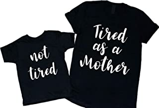 Tired As A Mother Shirt And Not Tired Set Mommy And Me Shirts