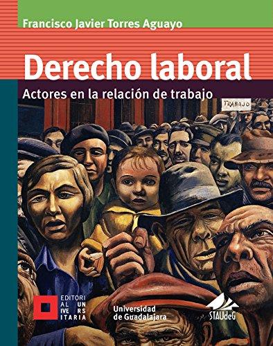 Derecho laboral: Actores en la relación de trabajo...